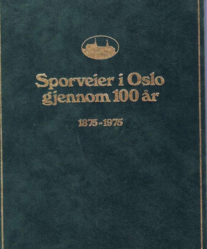 Sporveier i Oslo gjennom 100 år