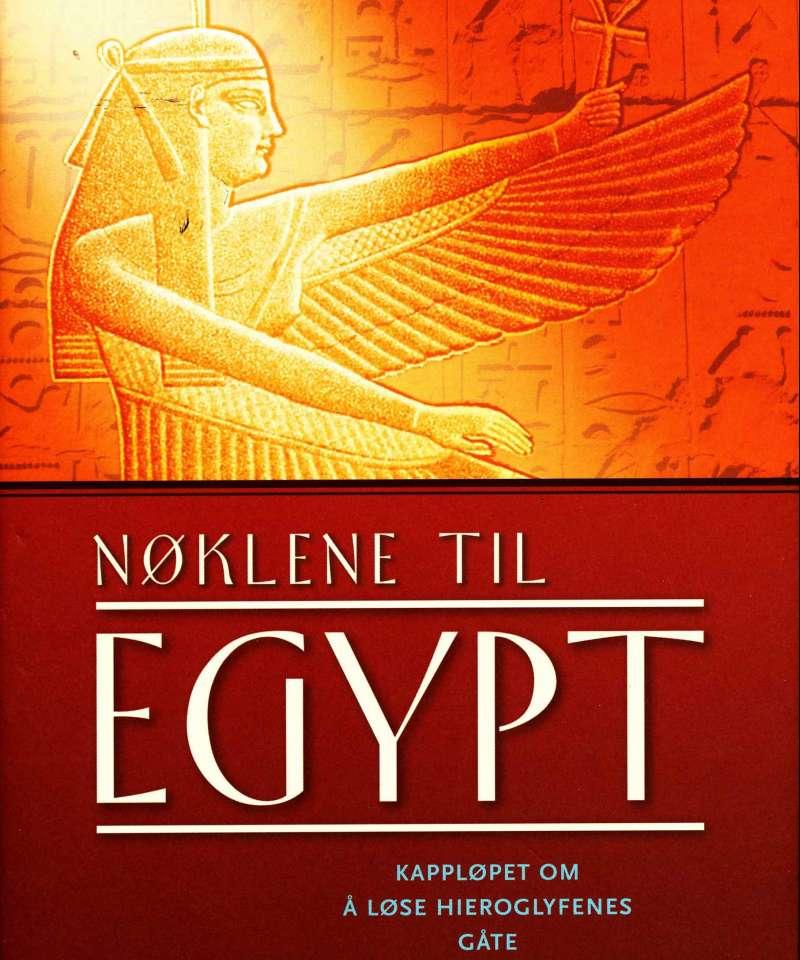 Nøkelene til egypt – kappløpet om å løse hieroglyfenes gåte