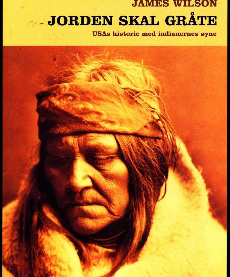 Jorden skal gråte – USAs historie med indianernes øyne