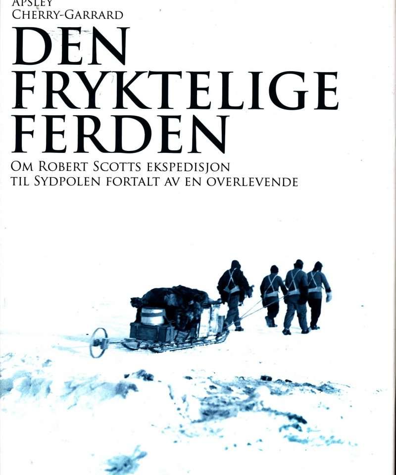 Den fryktelig ferden – om Robert Scotts ekspedisjon til Sydpolen fortalt av en overlevende.