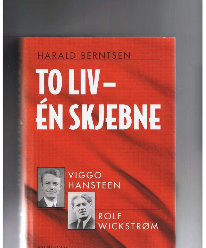 To liv - én skjebne: Viggo Hansteen og Rolf Wickstrøm.