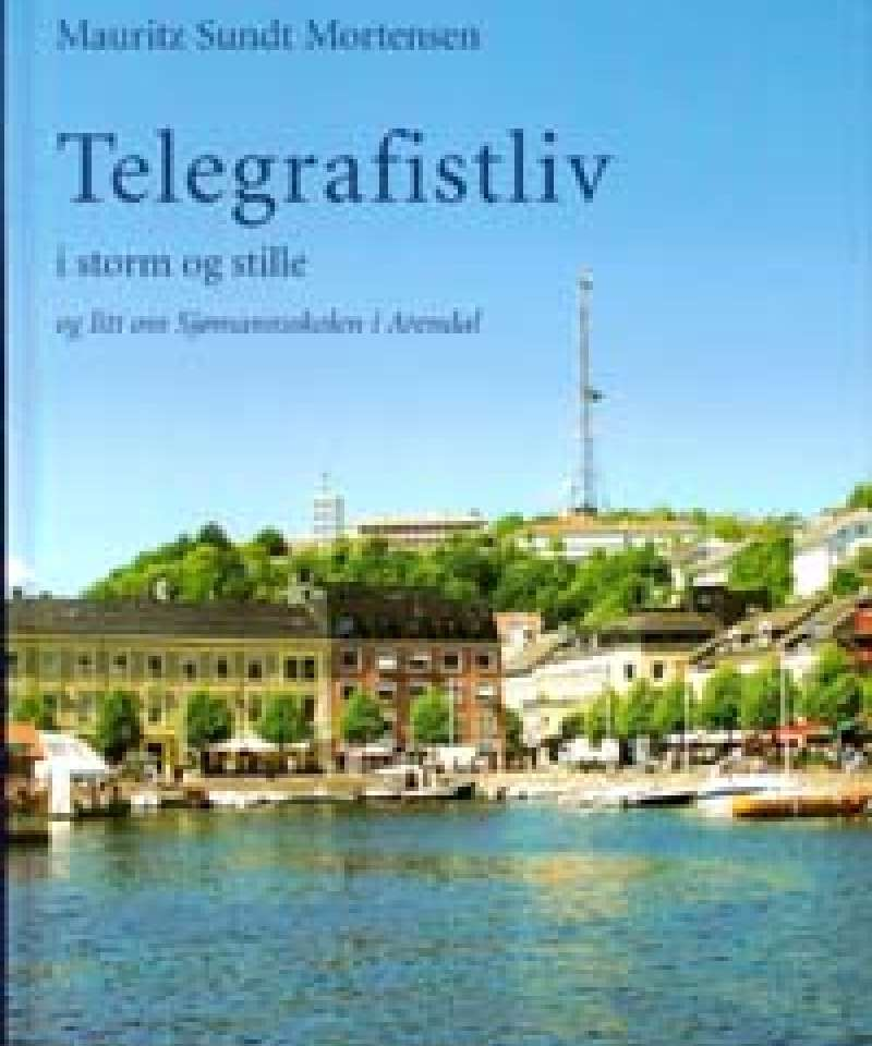 Telegrafistliv i storm og stille