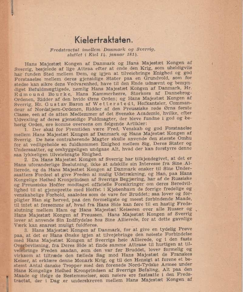 Kielertraktaten. Fredstractat imellem Danmark og Sverrig, sluttet i Kiel 14. januar 1814
