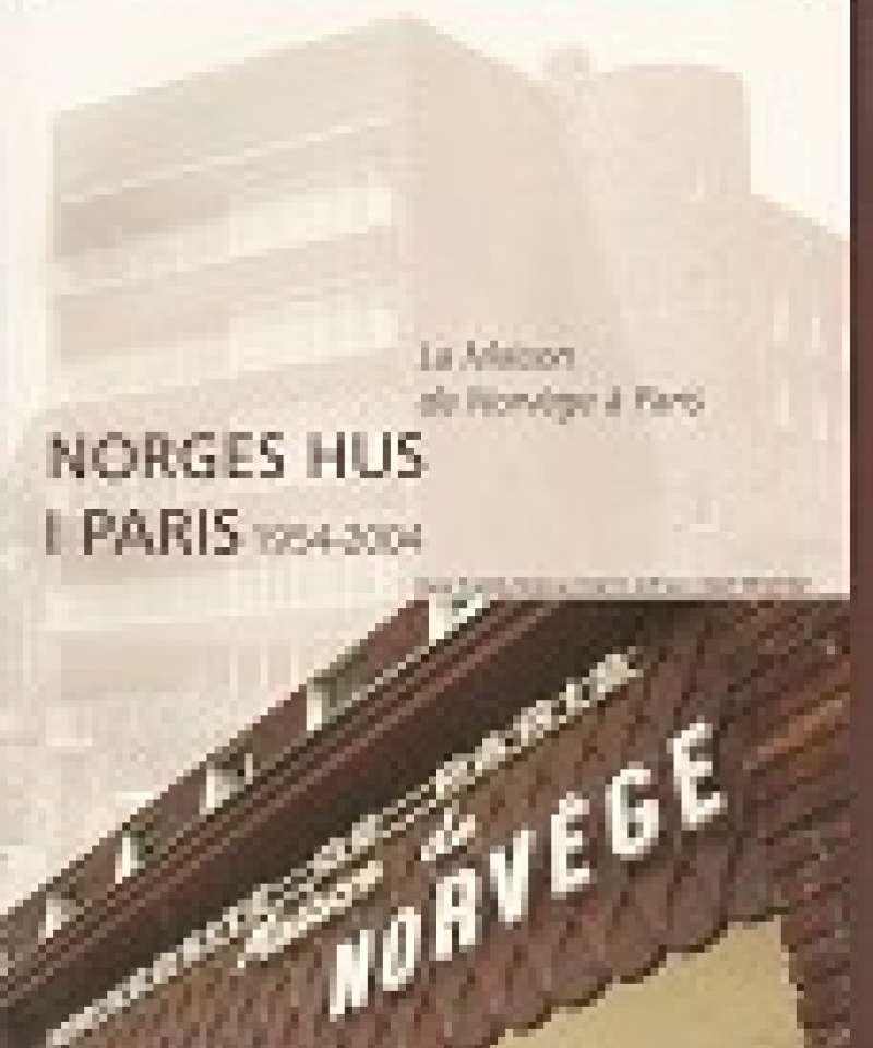 Norges hus i Paris 1954-2004. La Maison de Norvège à Paris.