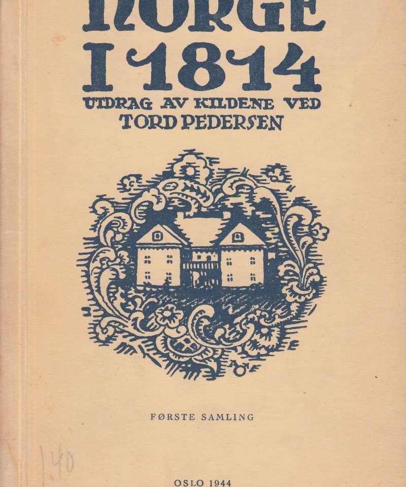 Norge i 1814. Utdrag av kildene