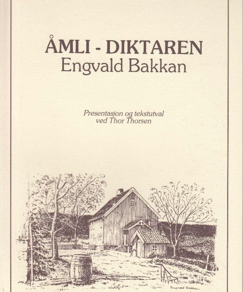 Åmli-diktaren Engvald Bakkan