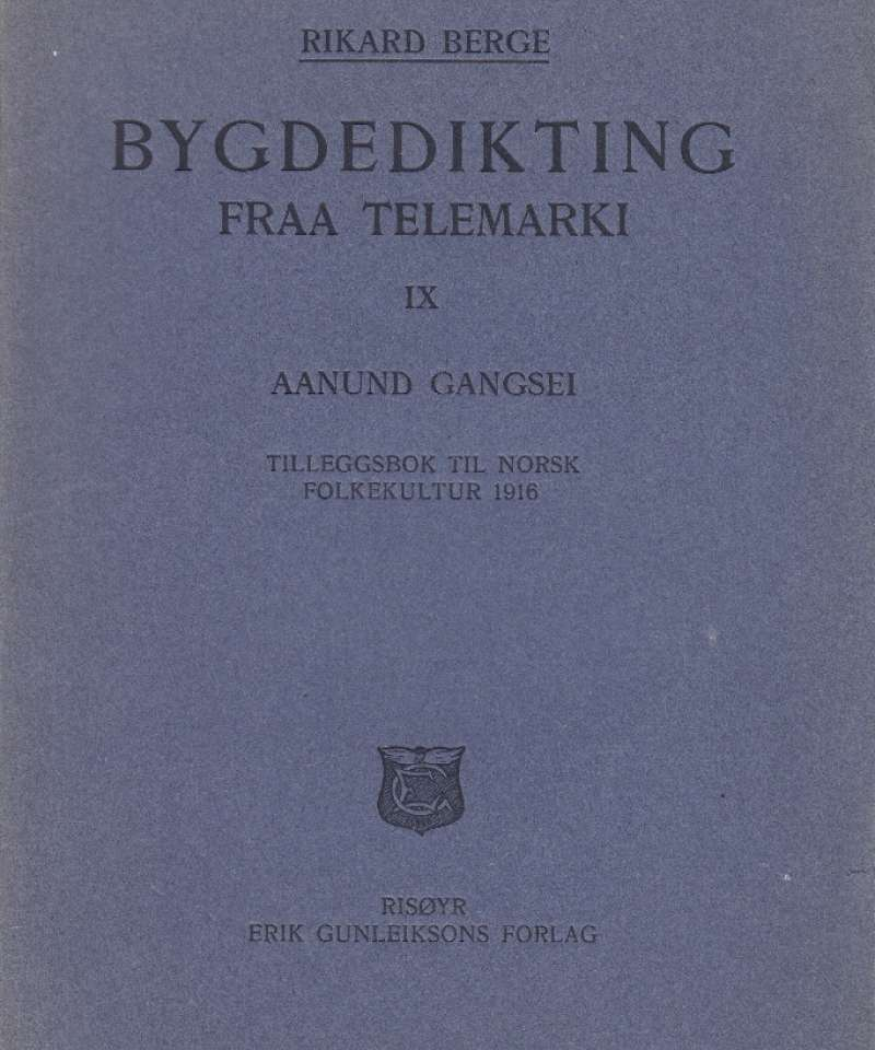 Bygdedikting fraa Telemarki. IX. Aanund Gangsei.
