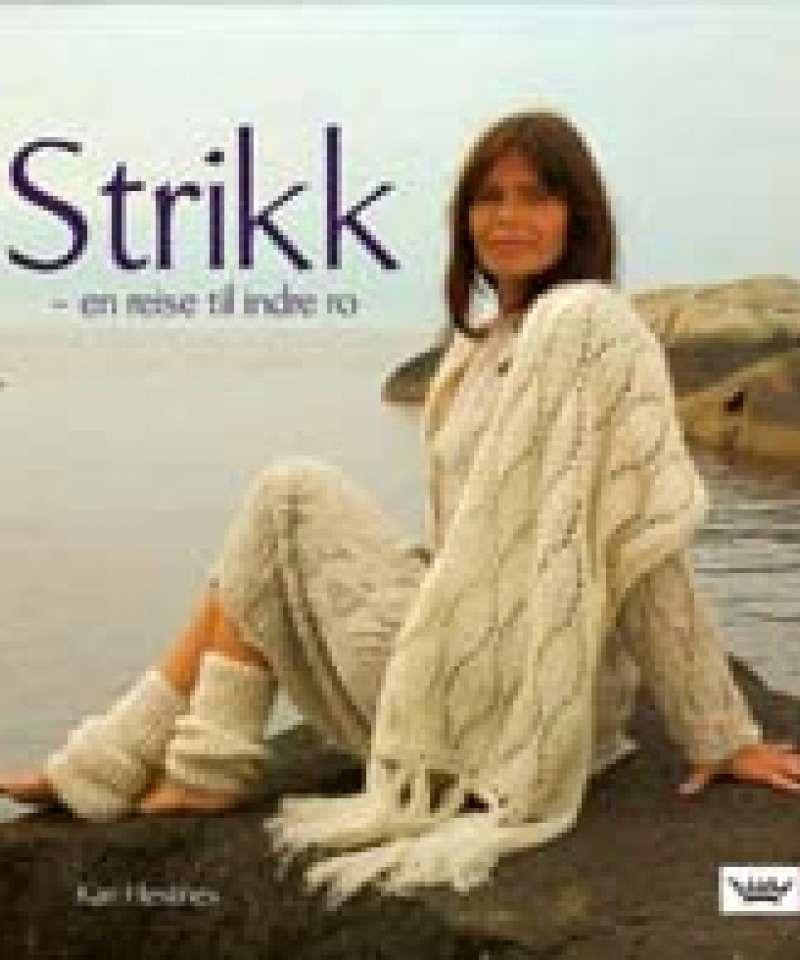 Strikk - en reise til indre ro