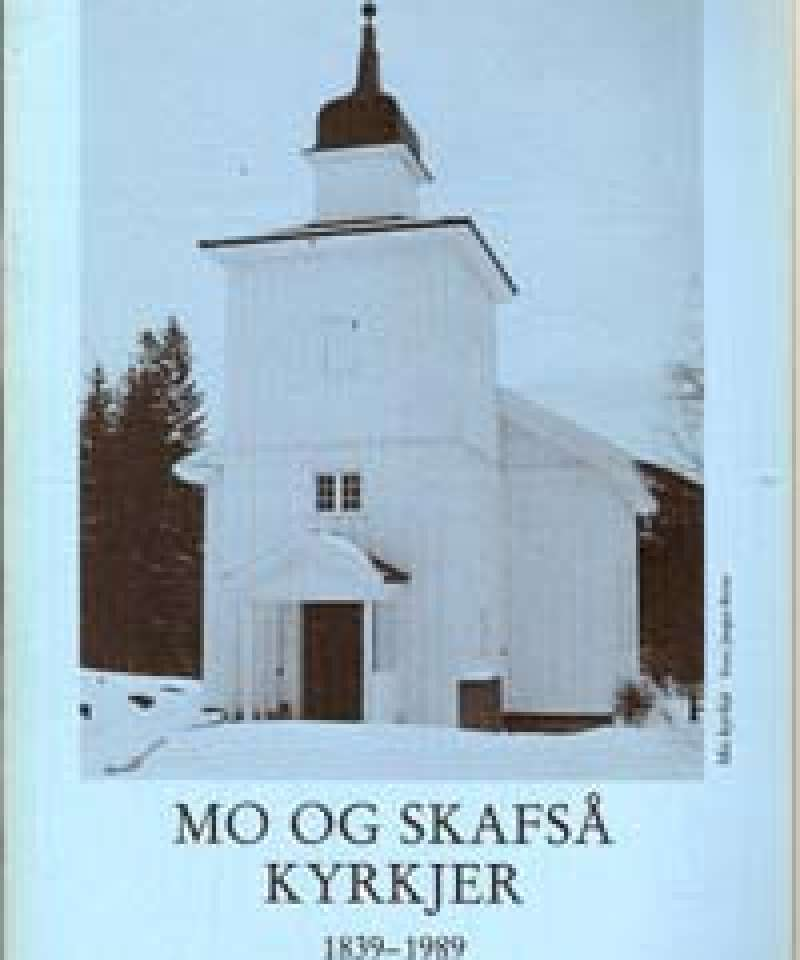 Mo og Skafså kyrkjer 1839-1989