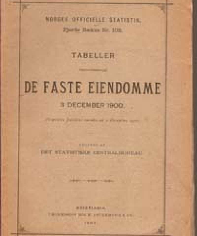 Tabeller vedkommende De faste eiendomme 3 december 1900