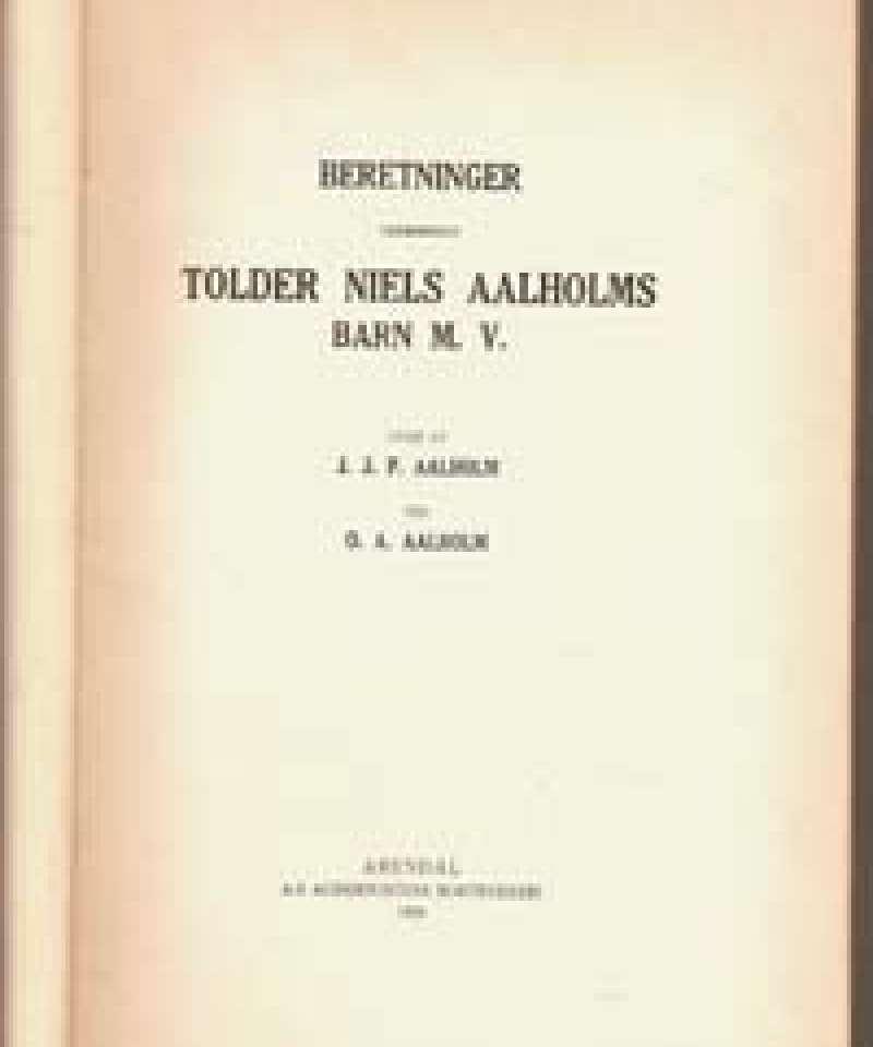 Beretninger vedrørende Tolder Niels Aalholms barn M. V.