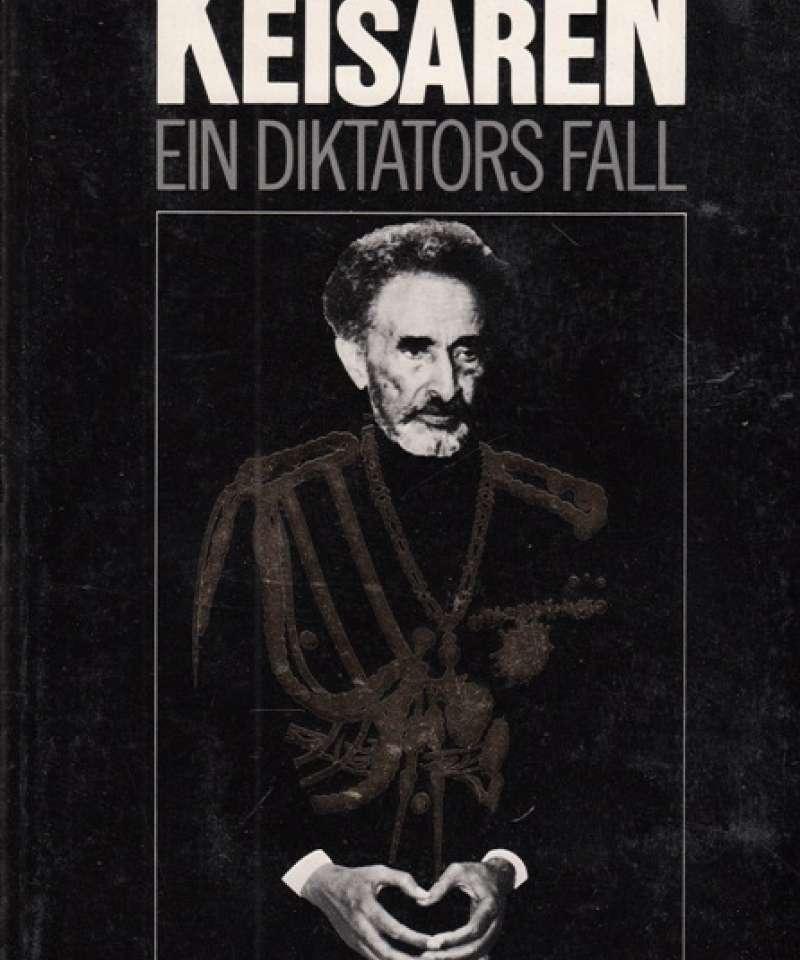 Keisaren. Ein diktators fall