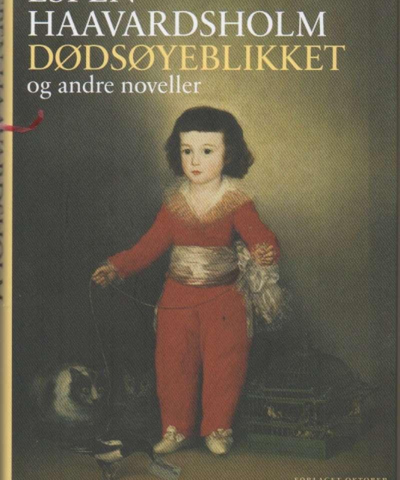 Dødsøyeblikket – og andre noveller