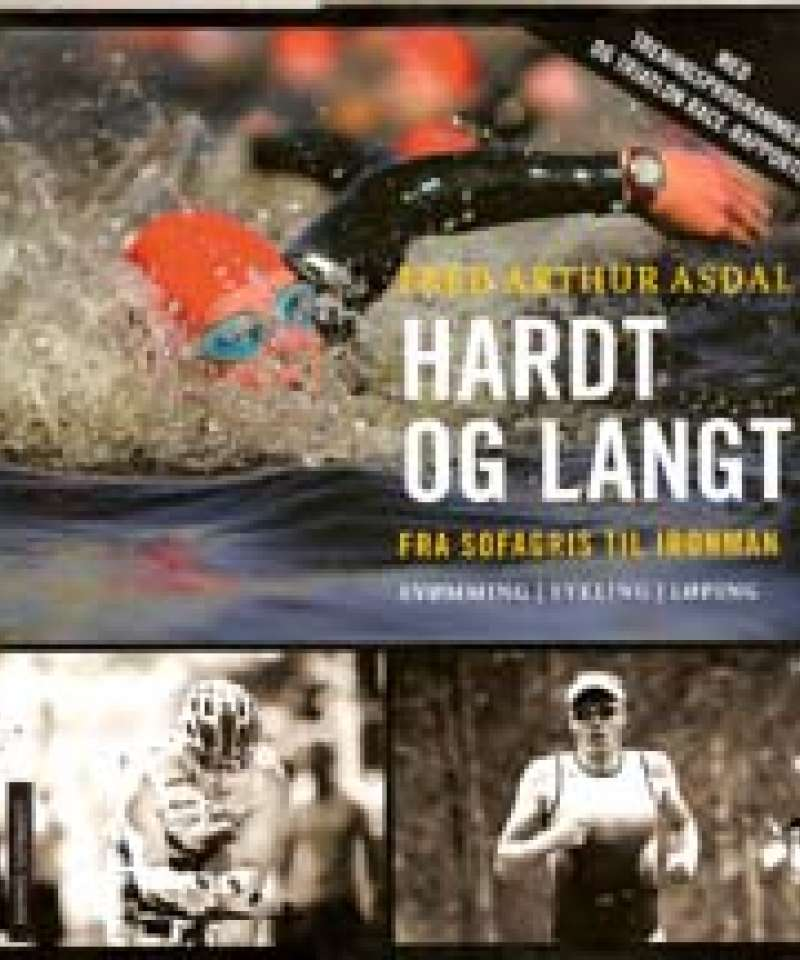 Hardt og langt - Fra sofagris til Ironman