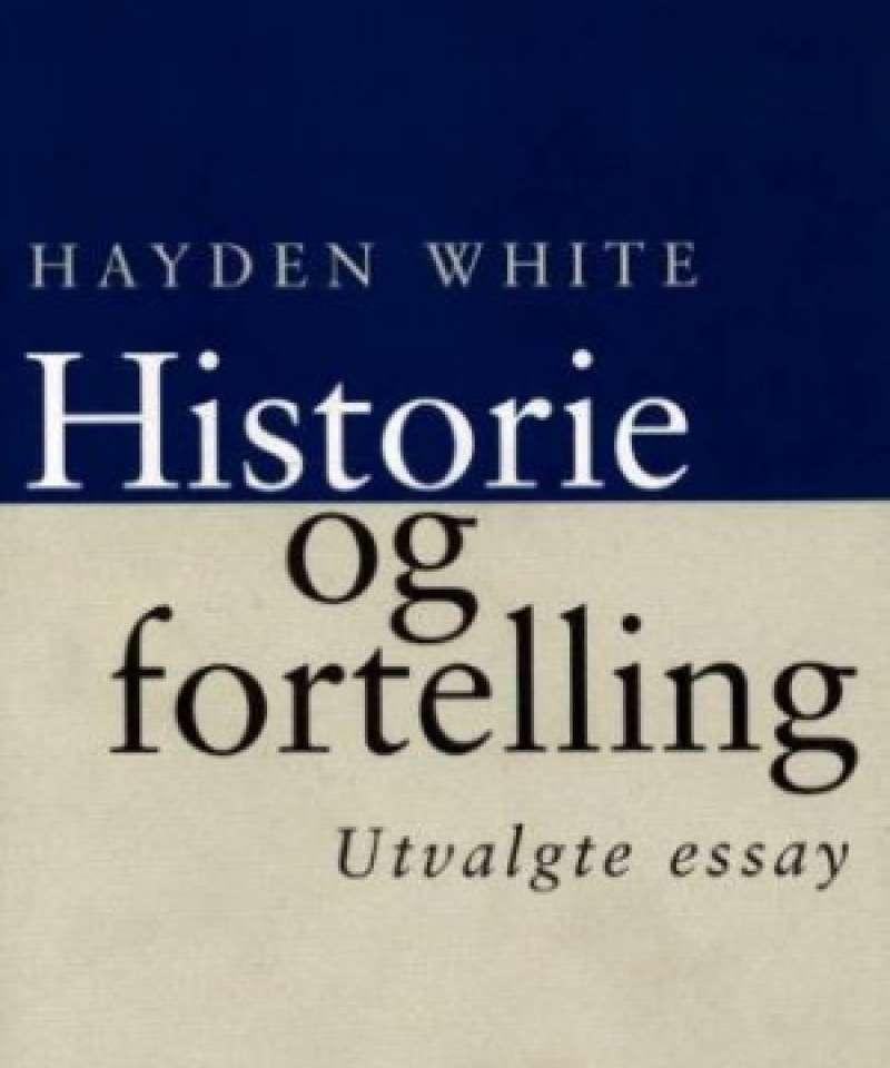 Historie og fortelling - utvalgte essay