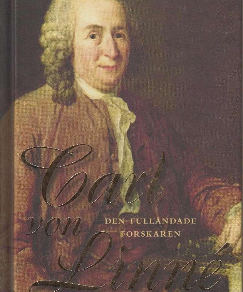 Carl von Linné. Den fulländade forskaren.