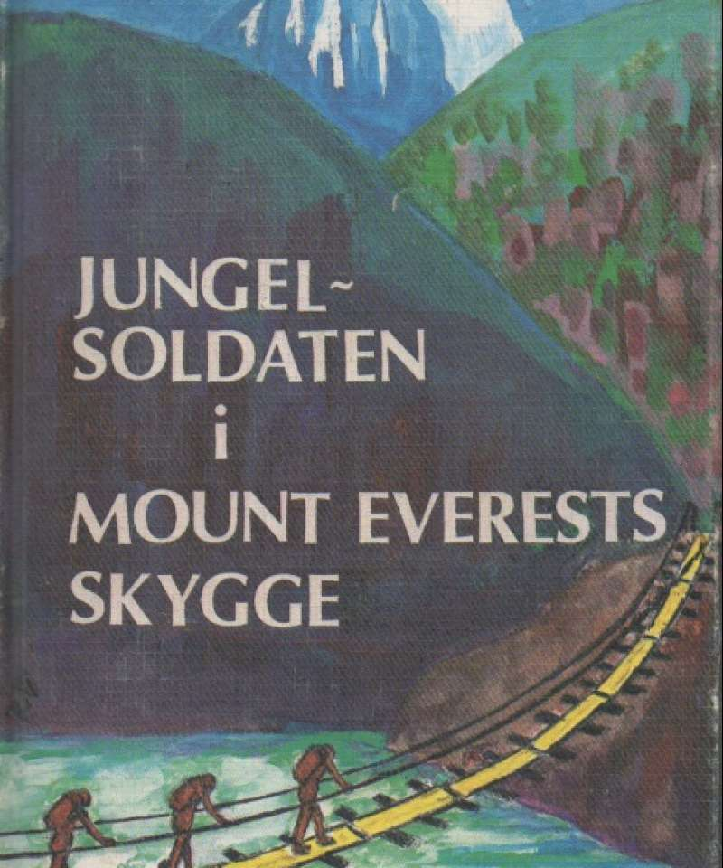Jungelsoldaten i Mount Everests skygge