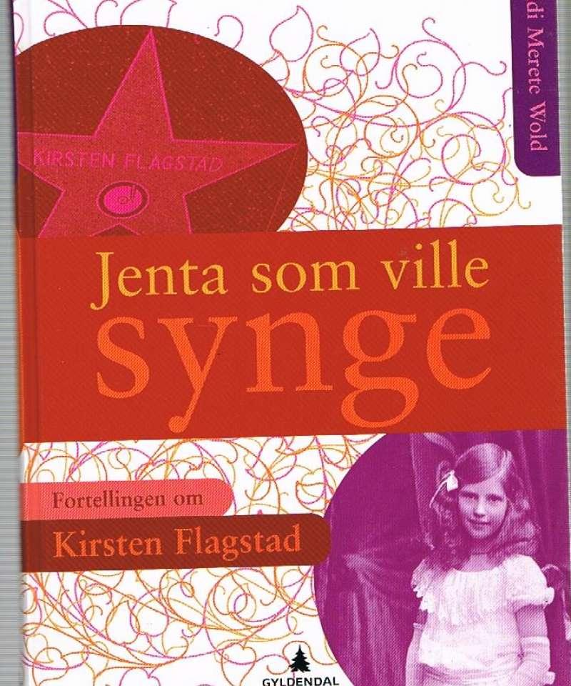 Jenta som ville synge – Fortellingen om Kirsten Flagstad