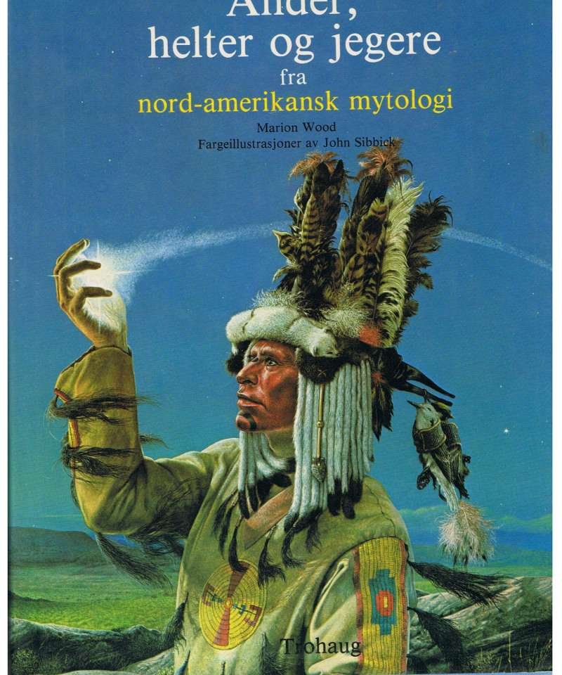 Ånder, helter og jegere fra nord-amerikansk mytologi.
