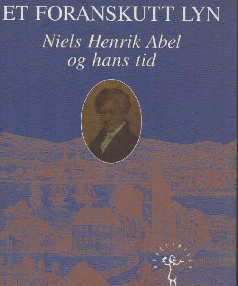 Et foranskutt lyn – Niels Henrik Abel og hans tid