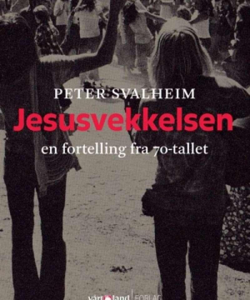 Jesusvekkelsen - en fortelling fra70-tallet