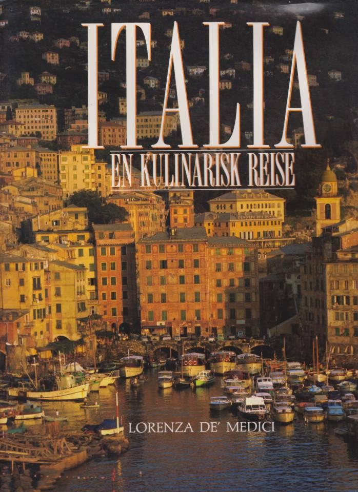 Italia - En kulinarisk reise. Klassiske oppskrifter fra de italienske distrikter