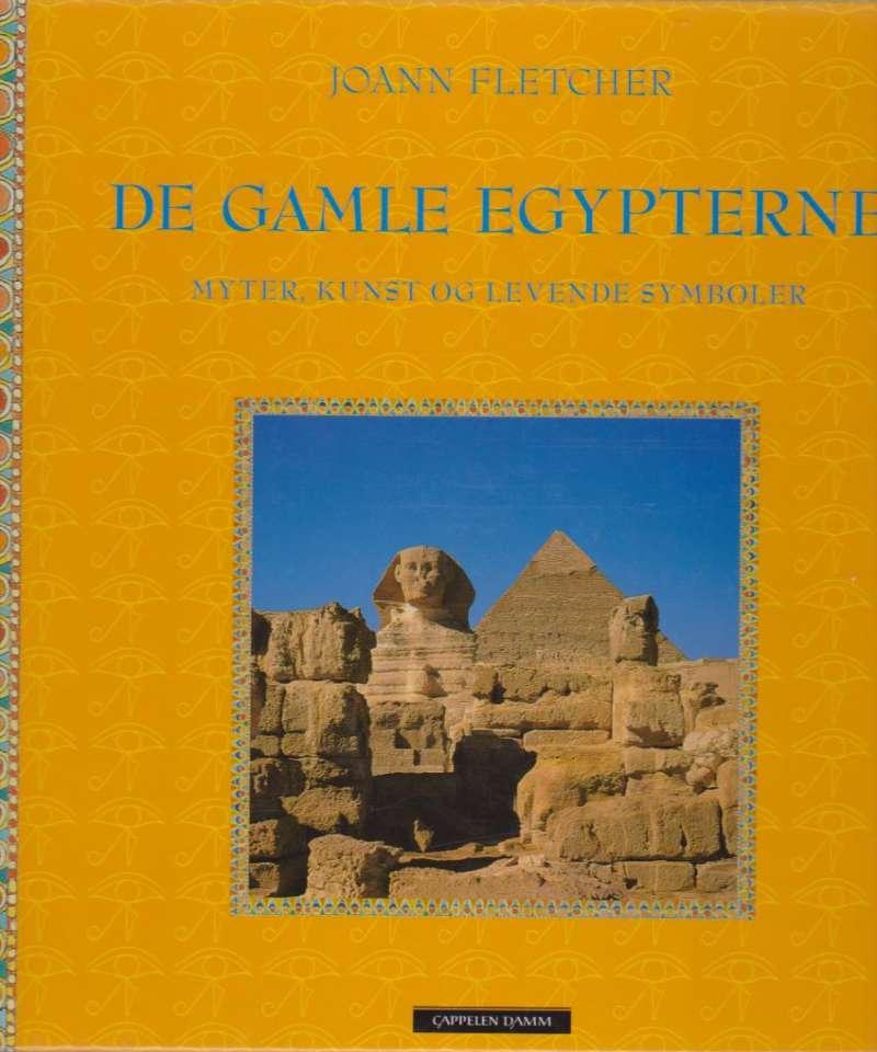 De gamle egypterne - Myter, kunst og levende symboler