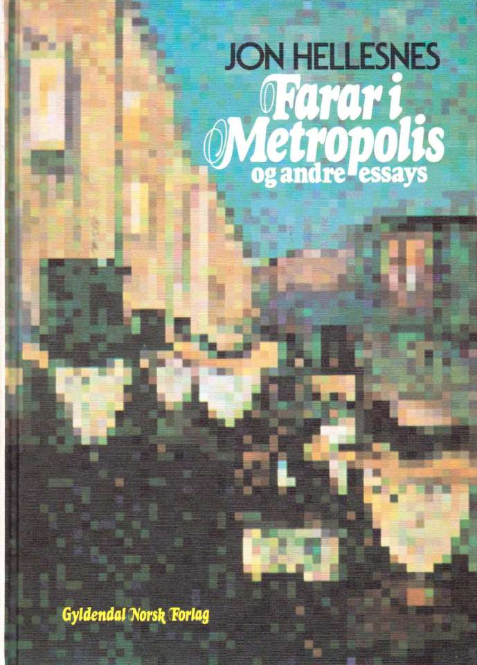 Farar i Metropolis og andre essays