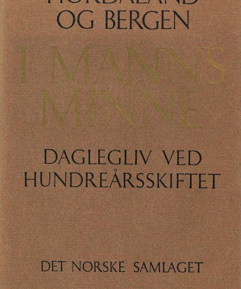 Hordaland og Bergen - I manns minne