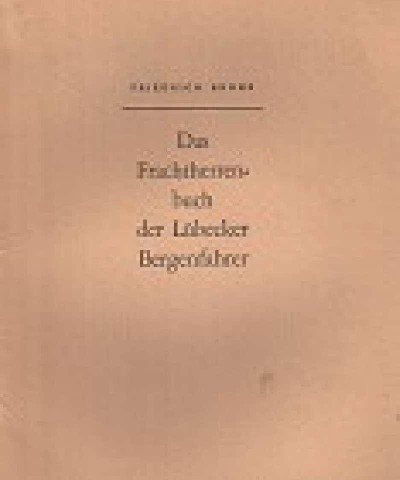 Das Frachtherrenbuch der Lübecker Bergenfahrer.