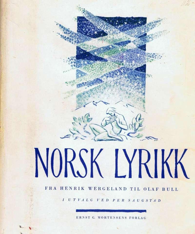 Norsk lyrikk fra Henrik Wergeland til Olaf Bull.
