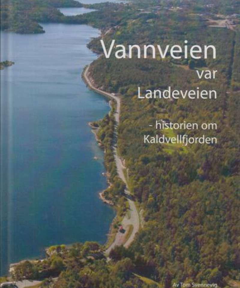 Vannveien var Landeveien -historien om Kaldvellfjorden