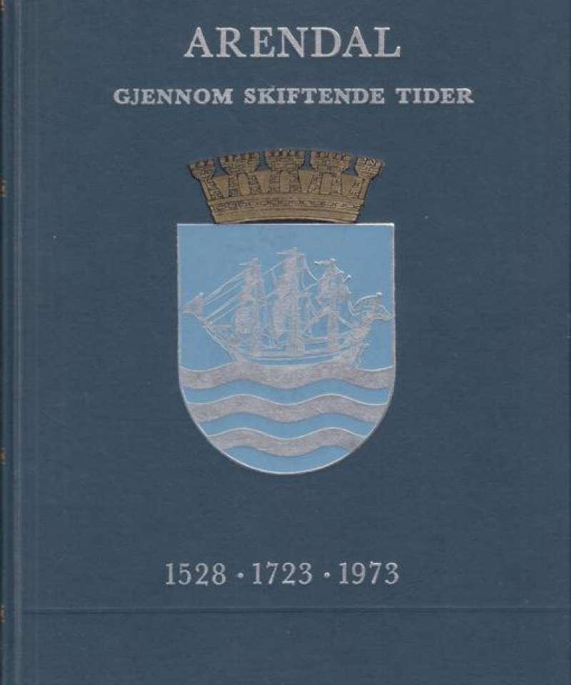 Arendal gjennom skiftende tider. 1528-1723-1973