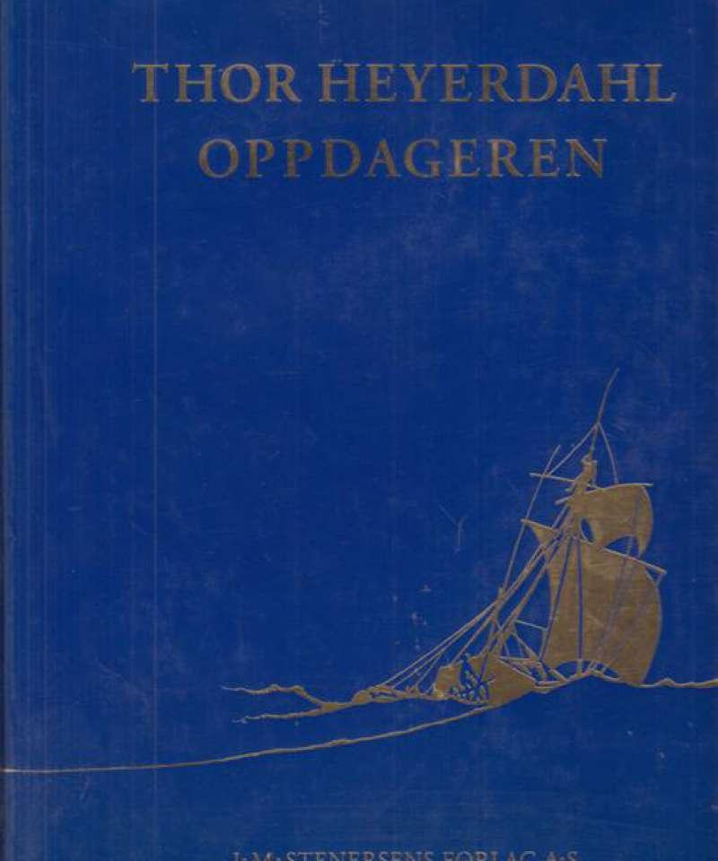 Thor Heyerdahl.Oppdageren