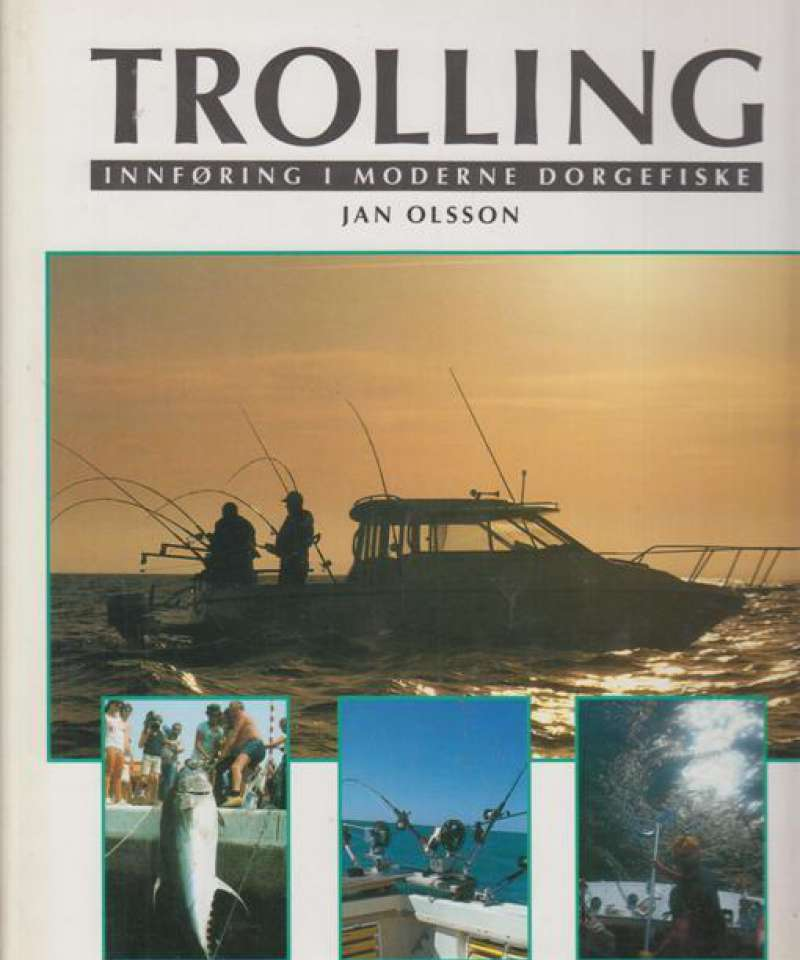 Trolling. Innføring i moderne dorgefiske.