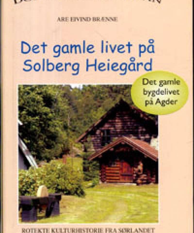Det gamle livet på Solberg Heiegård
