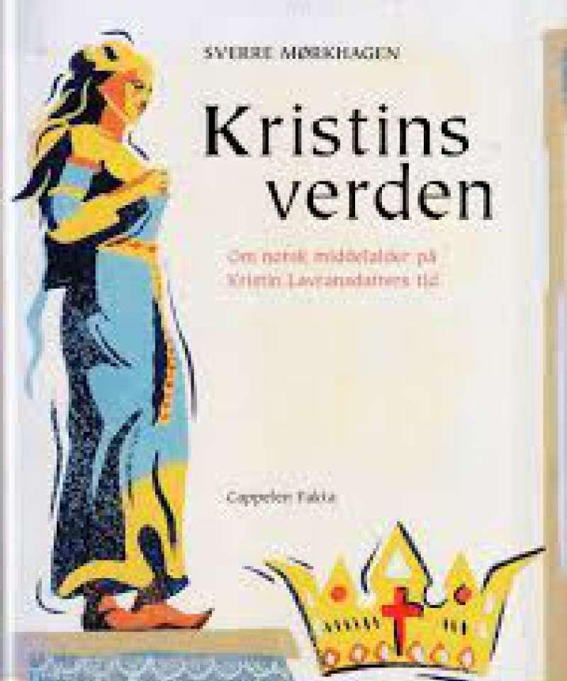 Kristins verden. Om norsk middelalder på Kristin Lavransdatters tid