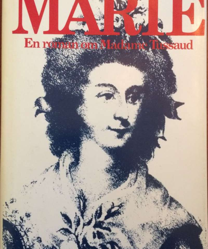 Marie. En roman om Madame Tussaud