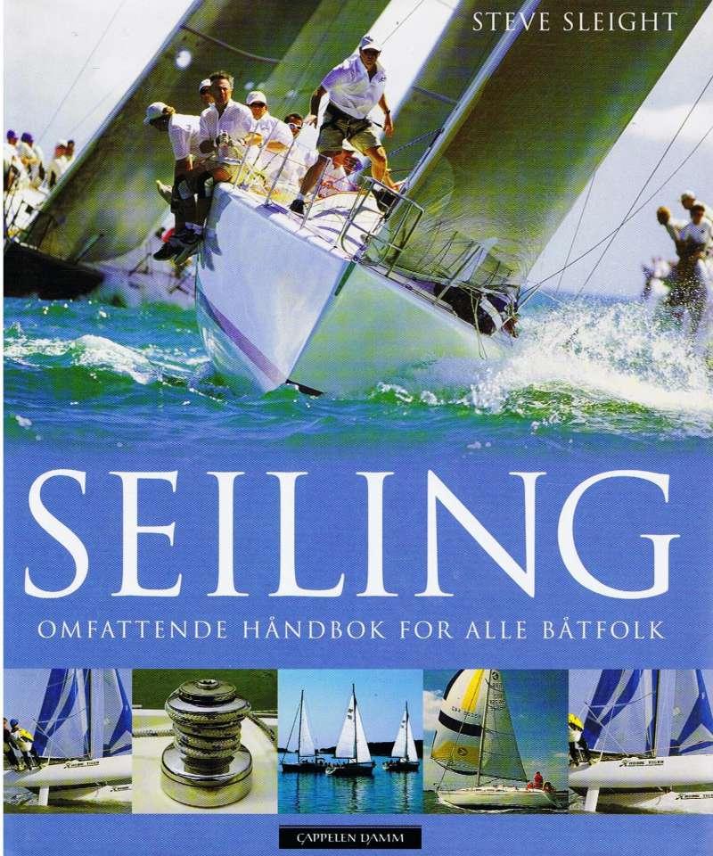 Seiling. Omfattende håndbok for alle båtfolk