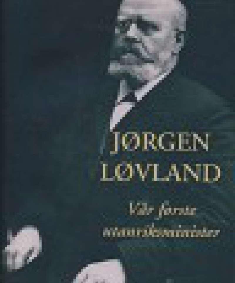 Jørgen Løvland - Vår første utanriksminister