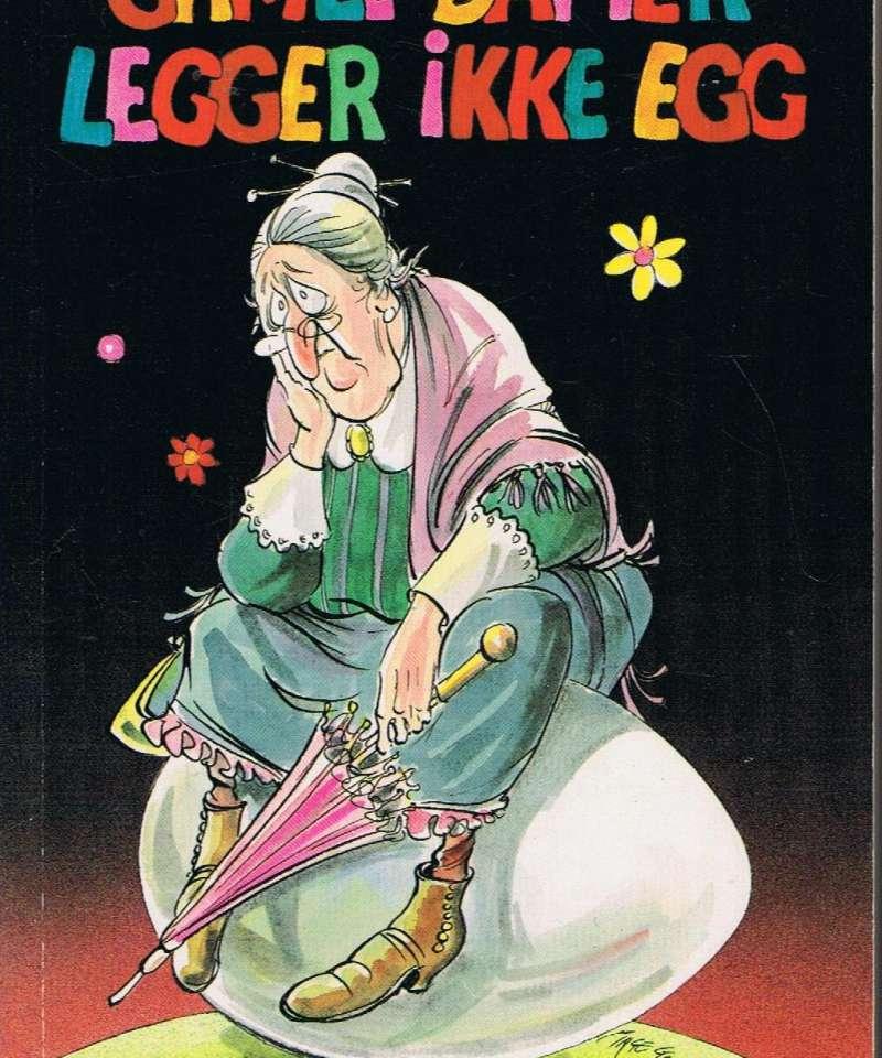Gamle damer legger ikke egg