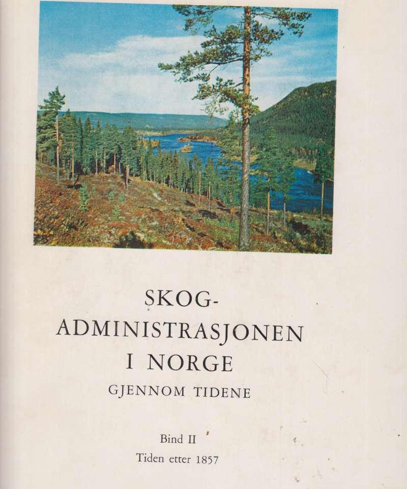 Skogadministrasjonen i Norge gjennom tidene II