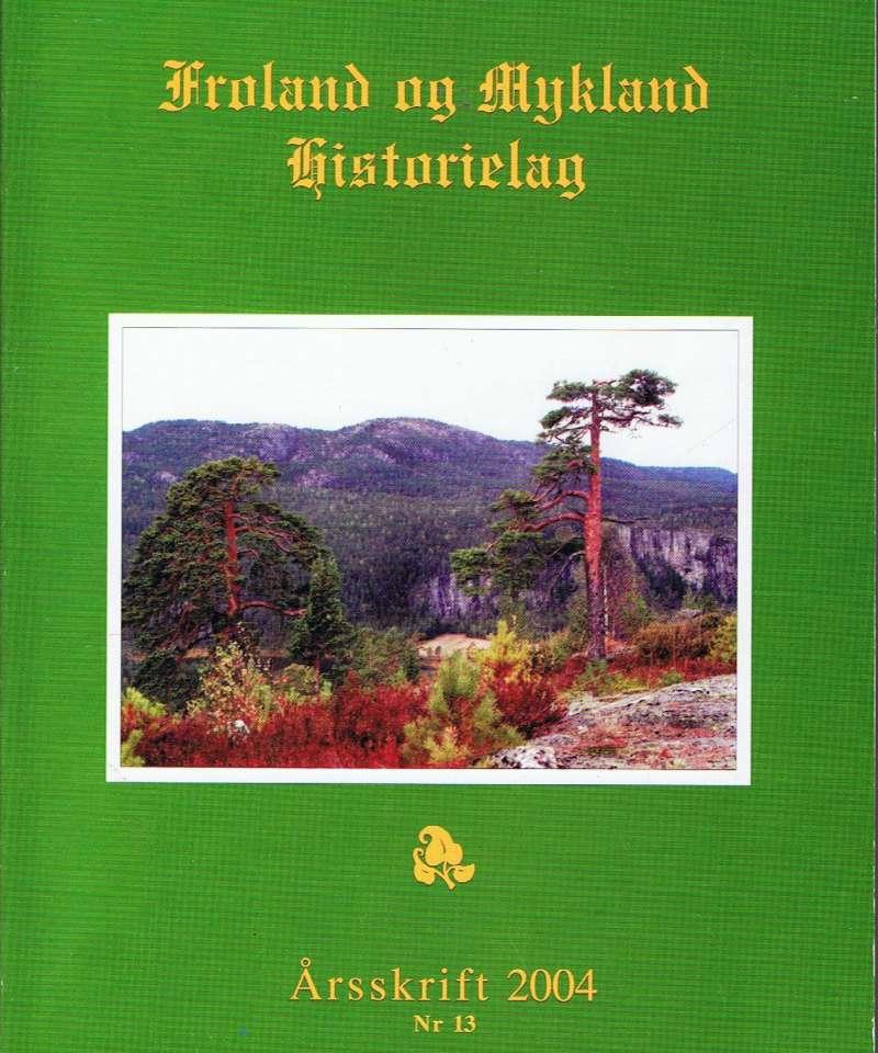 Froland og Mykland Historielag, årsskrift 2004