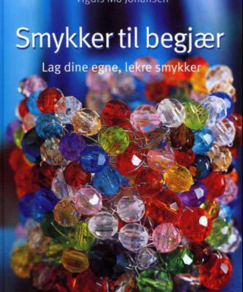 Smykker til begjær - lag dine egne, lekre smykker