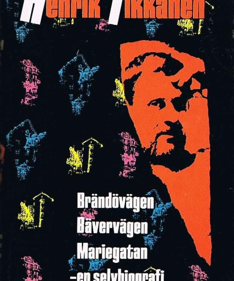 Brändovägen Bävervägen Mariegatan - en selvbiografi