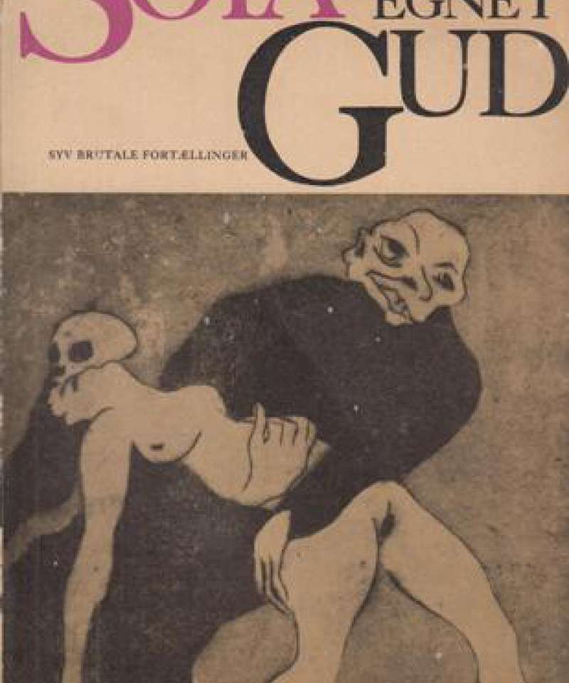 Tilegnet Gud. Syv brutale fortællinger