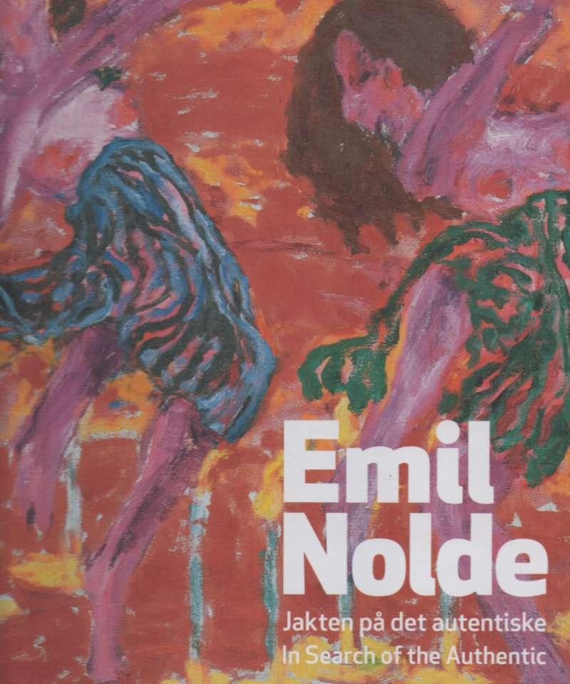 Emil Nolde – jakten på  det autentiske