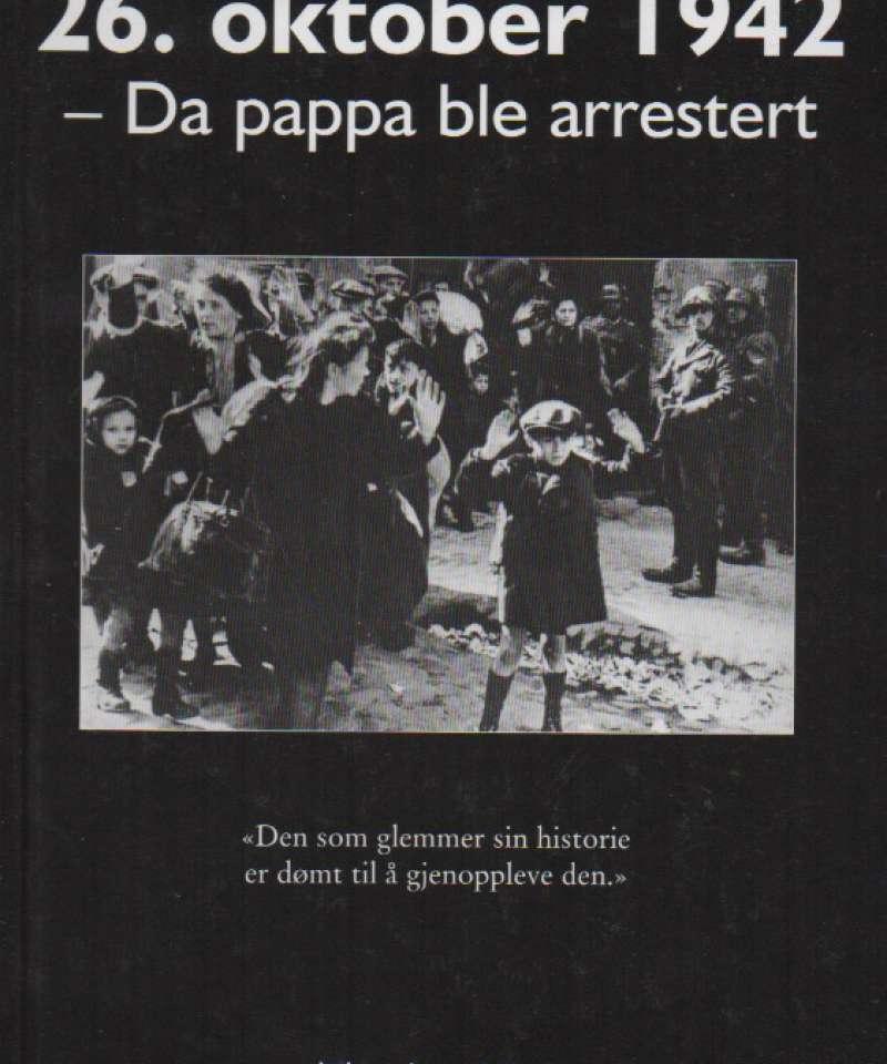 26.oktober 1942 – Da pappa ble arrestert