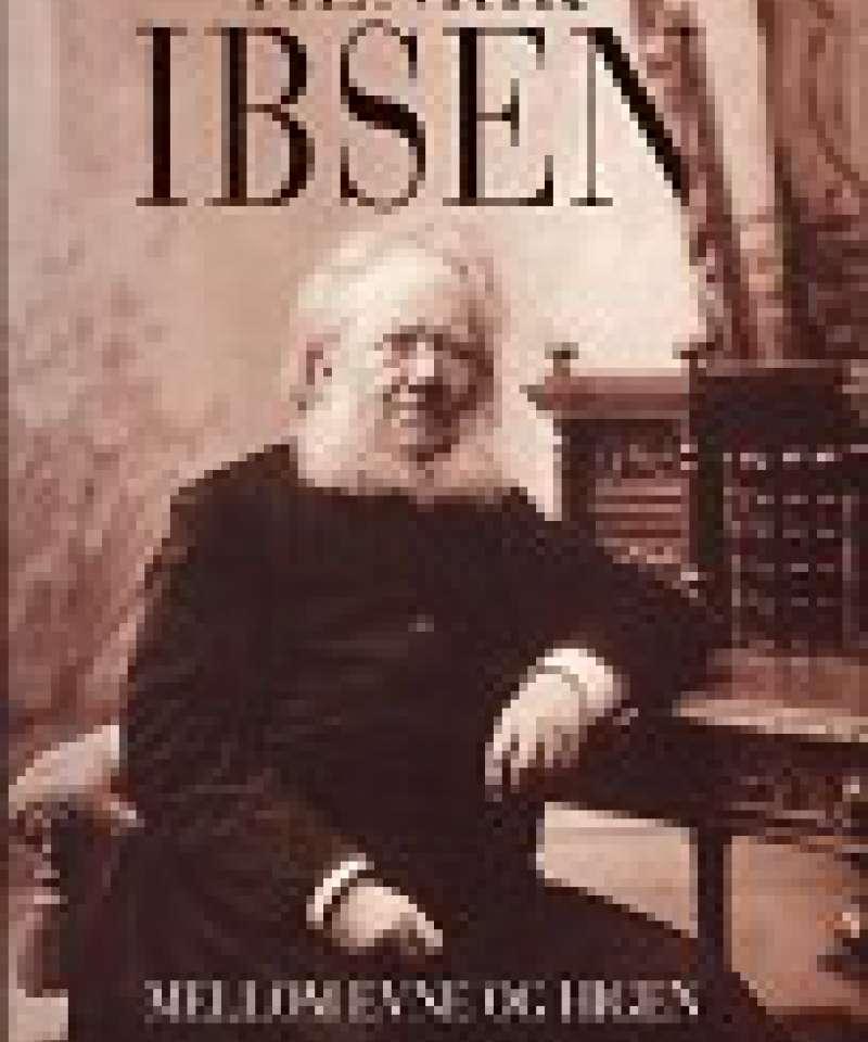 Henrik Ibsen - mellom evne og higen
