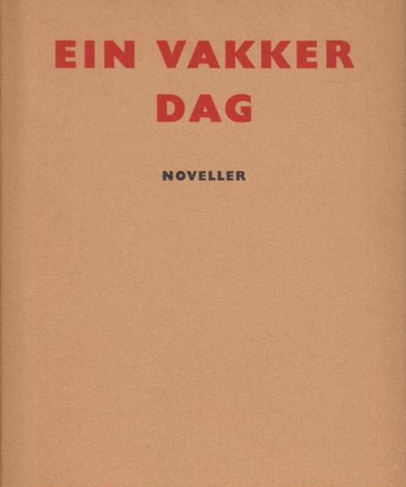 VESAAS, TARJEI: Ein vakker dag - noveller.